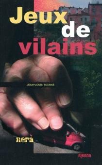 Jeux de vilains - Jean-LouisTourné