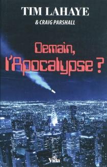 Demain, l'apocalypse ? - TimLaHaye