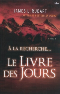 Le Livre des jours : à la recherche... - James L.Rubart
