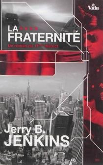 La fraternité : un roman du 11e district - Jerry BruceJenkins