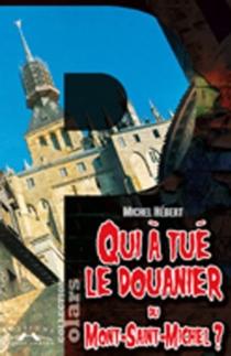 Qui a tué le douanier du Mont-Saint-Michel ? - MichelHébert