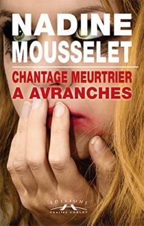 Chantage meurtrier à Avranches - NadineMousselet