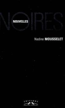 Nouvelles noires - NadineMousselet