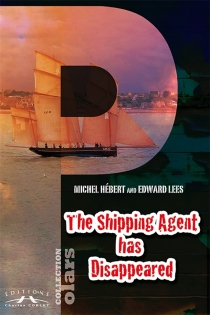 The shipping agent has disappeared - Michel Hébert