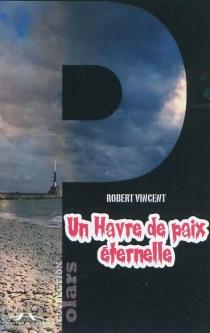 Un havre de paix éternelle - RobertVincent