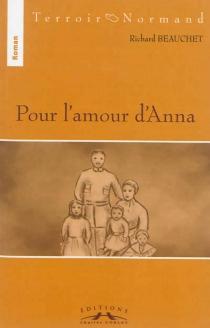 Pour l'amour d'Anna - RichardBeauchet