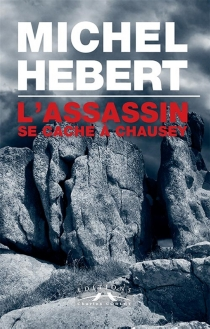 L'assassin se cache à Chausey - Michel Hébert
