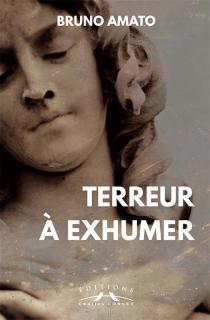 Terreur à exhumer - BrunoAmato
