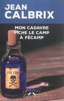Mon cadavre fiche le camp à Fécamp - JeanCalbrix
