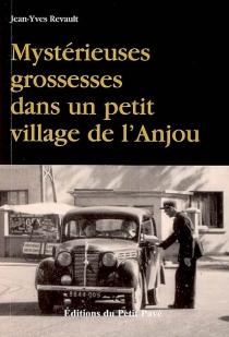 Mystérieuses grossesses dans un petit village de l'Anjou : le premier polar sans morts... ce serait même plutôt l'inverse ! - Jean-YvesRevault