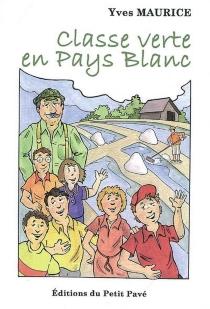 Classe verte en pays blanc - YvesMaurice