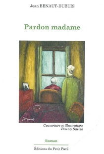Pardon, madame - JeanBenaut-Dubuis