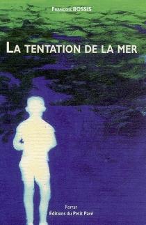 La tentation de la mer - FrançoisBossis