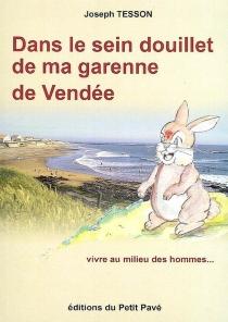 Dans le sein douillet de ma garenne de Vendée - JosephTesson