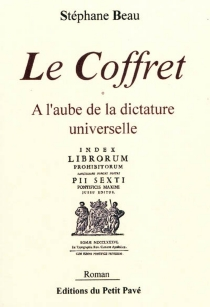 Le coffret : à l'aube de la dictature universelle - StéphaneBeau