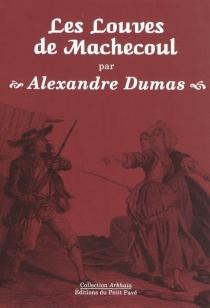 Les louves de Machecoul : 1858 - AlexandreDumas