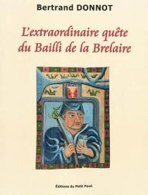 L'extraordinaire quête du bailli de La Brelaire - BertrandDonnot