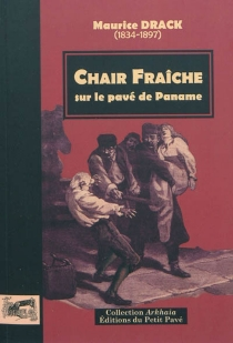 Chair fraîche sur le pavé de Paname - AugustePoitevin