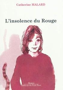 L'insolence du rouge - CatherineMalard