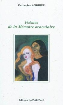 Poèmes de la mémoire oraculaire - CatherineAndrieu