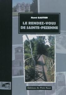 Le rendez-vous de Sainte-Pezenne : les enquêtes du commissaire Martineau : roman à suspens - HervéGautier