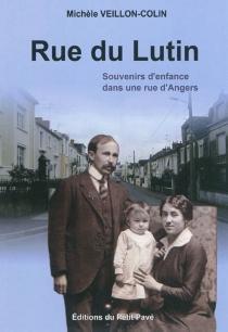 Rue du Lutin : souvenirs d'enfance dans une rue d'Angers - MichèleVeillon-Colin