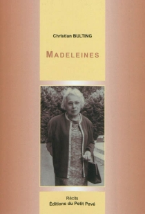Madeleines : récits - Christian Bulting