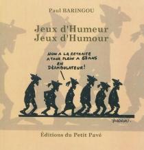 Jeux d'humeur, jeux d'humour - PaulBaringou