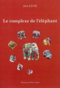 Le complexe de l'éléphant : le bout de l'autre - JoceLyne