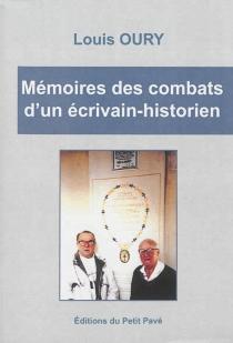 Mémoires des combats d'un écrivain-historien - LouisOury