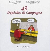49 dépêches de campagne - BernardCurin