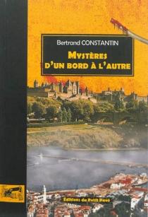 Mystères d'un bord à l'autre - BertrandConstantin