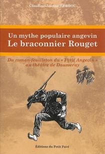 Un mythe populaire angevin : le braconnier Rouget - Claudine-JeanneHerrou