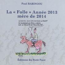La folle année 2013, mère de 2014 - PaulBaringou