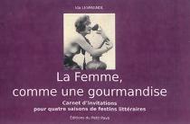 La femme, comme une gourmandise : carnet d'invitations pour quatre saisons de festins littéraires - IdaLespagnol
