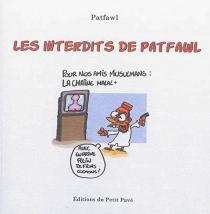 Les interdits de Patfawl : autopsie post mortem d'un dessinateur amuseur trop mortel - Patfawl