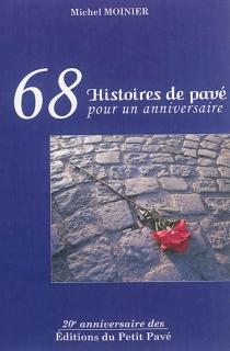 68 histoires de pavé pour un anniversaire - MichelMoinier