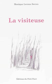 La visiteuse - MoniqueLeroux Serres