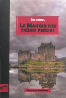 Le manoir des coeurs perdus - ÉlieDurel