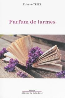 Parfum de larmes - ÉtienneTritt