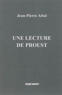 Une lecture de Proust - Jean-PierreAttal