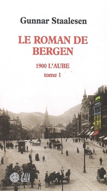 1900, l'aube| Le roman de Bergen - GunnarStaalesen