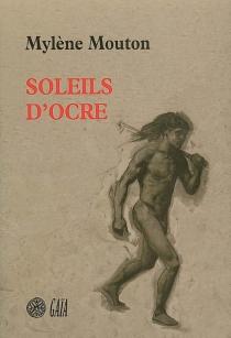 Soleils d'ocre - MylèneMouton