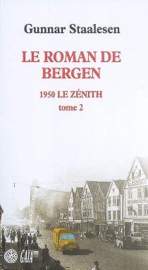 1950, le zénith| Le roman de Bergen - GunnarStaalesen