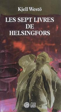 Les sept livres d'Helsingfors - KjellWestö