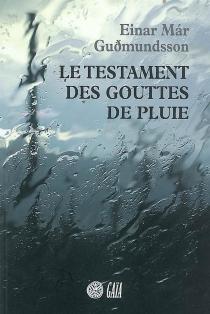 Le testament des gouttes de pluie - Einar Mar Gudmundsson