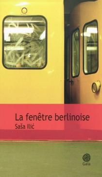 La fenêtre berlinoise - SasaIlic