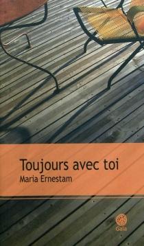 Toujours avec toi - MariaErnestam