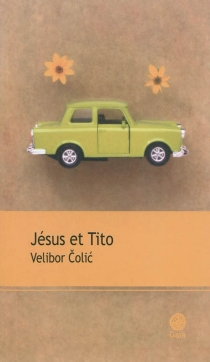 Jésus et Tito : roman inventaire - VeliborColic