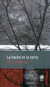 La hache et la terre - Ólafur Gunnarsson